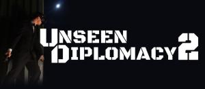 Unseen Diplomacy 2